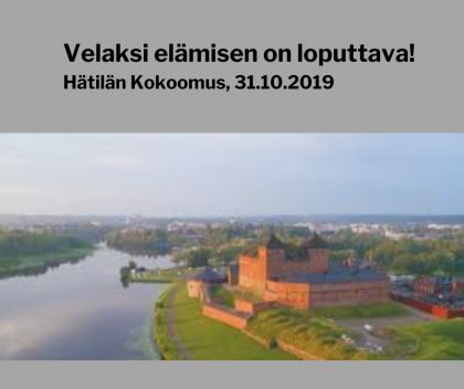 Velaksi elämisen on loputtava! Hätilän Kokoomus, 31.10.2019 (1)